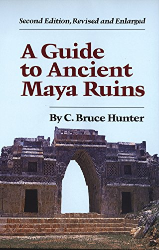 A Guide to Ancient Maya Ruins