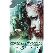 Consequências (Portuguese Edition)