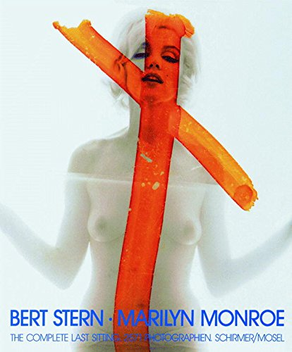 Bert Stern/ Marilyn Monroe: The Complete Last Sitting (Bert Stern Marilyn Monroe The Complete Last Sitting)