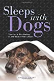 img - for Sleeps with Dogs: Tales of a Pet Nanny at the End of Her Leash book / textbook / text book