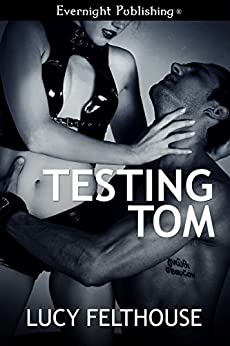 Testing Tom by [Felthouse, Lucy]