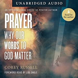 Prayer: Why Our Words to God Matter Audiobook