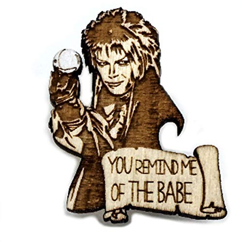 You Remind me of the Babe Pin | Unique Valentine's Day Gift | Labyrinth Jareth the Goblin King -