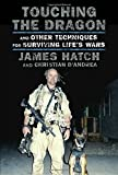 #3: Touching the Dragon: And Other Techniques for Surviving Life's Wars