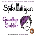 Goodbye Soldier Audiobook by Spike Milligan Narrated by Spike Milligan