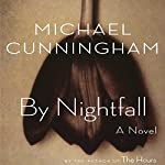 By Nightfall | Michael Cunningham