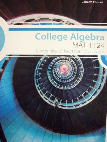 College Algebra [MATH 124] (University of Northern Colorado)