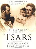 The Camera and the Tsars, Charlotte Zeepvat, 0750930497