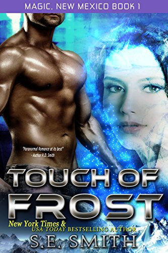 Touch of Frost: Science Fiction Romance (Magic, New Mexico Book 1) by [Smith, S.E.]