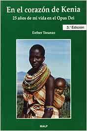 En el corazón de Kenia. 25 años de mi vida en el Opus Dei
