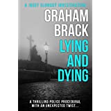 Lying and Dying: A thrilling police procedural with an unexpected twist... (Josef Slonský Investigations Book 1)