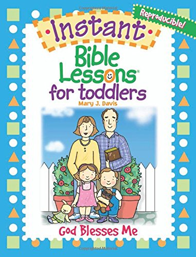 Lessons Instant - Instant Bible Lessons for Toddlers--God Blesses Me