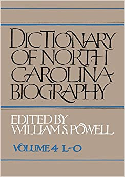 Dictionary of North Carolina Biography: Vol. 4, L-O: 004