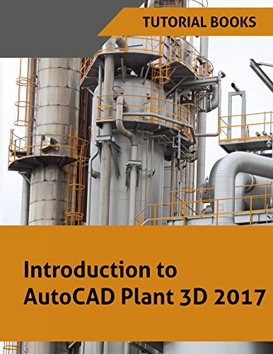 Introduction to AutoCAD Plant 3D 2017 (English Edition)