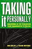 Taking It Personally: Racism In Classroom From Kindergarten To College