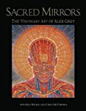 img - for Sacred Mirrors: The Visionary Art of Alex Grey book / textbook / text book