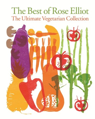 The Best of Rose Elliot: The Ultimate Vegetarian Collection (English Edition)