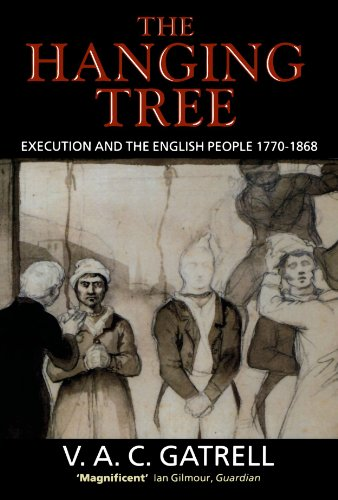 The Hanging Tree: Execution and the English People 1770-1868 (People Hanging)