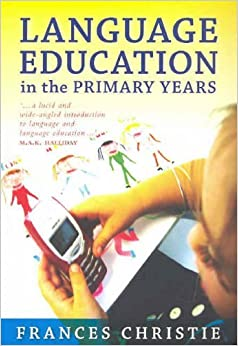 Language Education in the Primary Years by Frances Christie (2005-07-31)