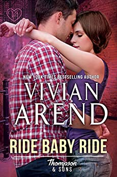 Ride Baby Ride (Thompson & Sons Book 1) by [Arend, Vivian]