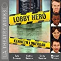 Lobby Hero Performance by Kenneth Lonergan Narrated by Tate Donovan, Cedric Sanders, Emily Swallow, Michael Weston