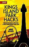 Kings Island Park Hacks: Behavior Hacks & Tips for a Great Visit offers