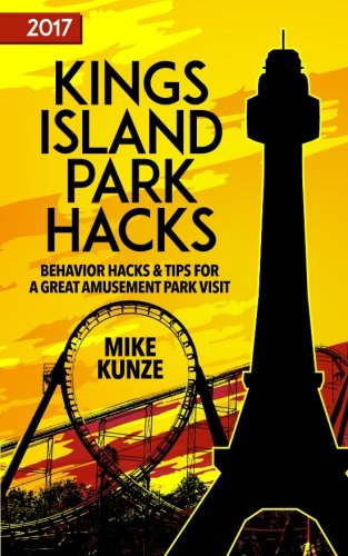 Kings Island Park Hacks: Behavior Hacks & Tips for a Great Visit
