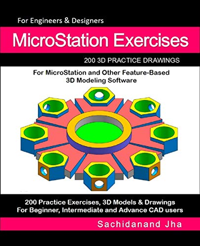 MicroStation Exercises: 200 3D Practice Drawings For MicroStation and Other Featur...