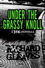 Under the Grassy Knoll: a JFK novella Paperback