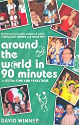 Around the World in 90 Minutes: (+ Extra Time and Penalties)