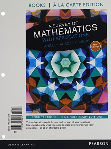Survey of Mathematics with Applications with Integrated Review, A, Books a la carte edition, plus MyLab Math Student Access Card and Sticker (10th Edition)