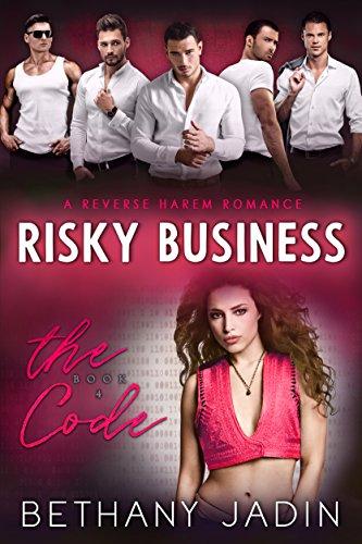 Risky Business: A Reverse Harem Romance (The Code Book 4)