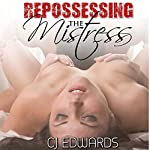 Repossessing the Mistress: Submissive Mistress, Book 1 | Charlotte Edwards