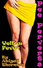 Pee Perverts: Yellow Fever by [Thornton, Abigail]