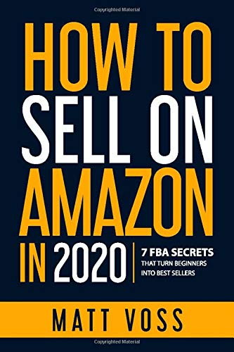 How to Sell on Amazon in 2020: 7 FBA Secrets That Turn Beginners into Best Sellers pdf epub