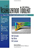 Visualization Toolkit: An Object-Oriented Approach to 3D Graphics, 4th Edition