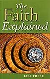 The Faith Explained
