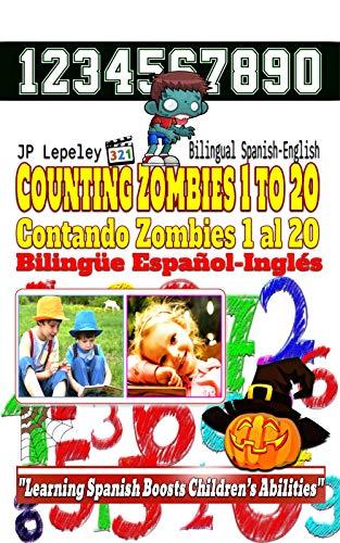 Counting Zombies 1 to 20. Bilingual Spanish-English: Contando Zombies1 al 20. Bilingüe Español-Inglés ()