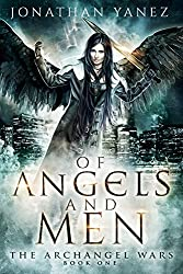 Of Angels and Men: (A Paranormal Urban Fantasy) (The Archangel Wars Book 1)