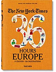 The New York Times 36 Hours. Europe. 3e édition