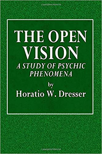 The Open Vision: A Study of Psychic Phenomena