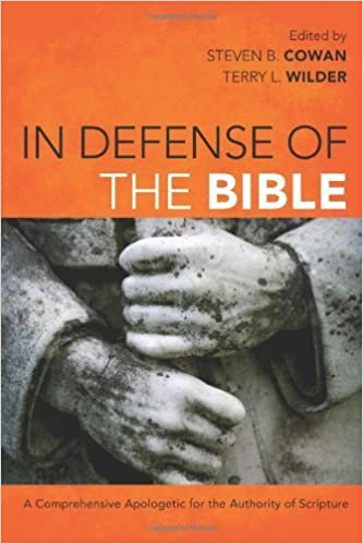 In Defense of the Bible: A Comprehensive Apologetic for the Authority of Scripture (2013-07-01)