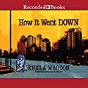 How It Went Down Audiobook by Kekla Magoon Narrated by Cherise Boothe, Shari Peele, Kevin R. Free, Avery R. Glymph, Patricia Lucretia Floyd