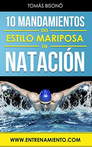 10 Mandamientos del estilo mariposa en natacion (Spanish Edition) [Tomas Bisono] (Tapa Blanda)