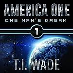 AMERICA ONE: Book 1 | T. I. WADE