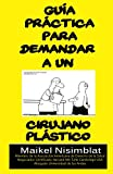 GuãA Prã¡Ctica Para Demandar a un Cirujano Plã¡Stico, Maikel NIsimblat and Maikel Nisimblat, 1453762043