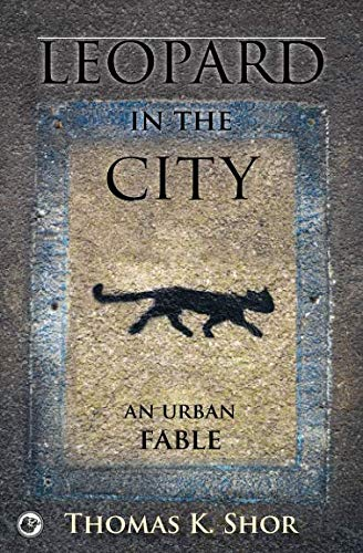 Leopard in the City: An Urban Fable (Urban Leopard)