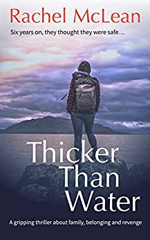 Thicker Than Water: A gripping thriller about family, belonging and revenge by [McLean, Rachel]