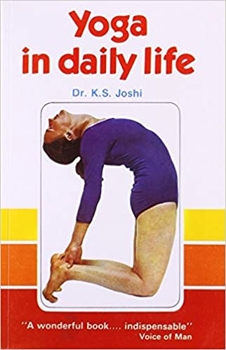 Yoga In Daily Life Dr K S Joshi 9788122200492 Amazon Com Books