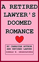 A RETIRED LAWYER'S DOOMED ROMANCE (English Edition)